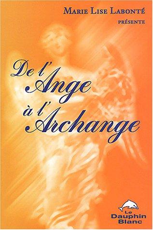 De l'Ange à  l'Archange par Marie Lise Labonté