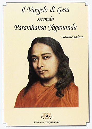 Il Vangelo di Gesù secondo Paramhansa Yogananda: 1