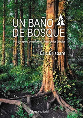 Un baño de bosque (Libros Singulares (Ls)) (Spanish Edition)