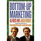 Bottom-up Marketing (Plume) by Al Ries (1990-05-30)
