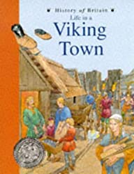 History of Britain Topic Books: Life in a Viking Town Paperback