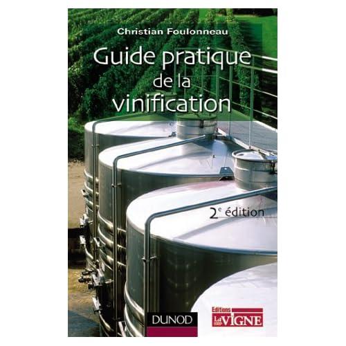 Guide pratique de la vinification