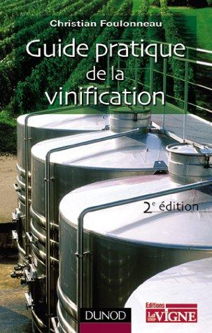 Guide pratique de la vinification. 2ème édition par Christian Foulonneau