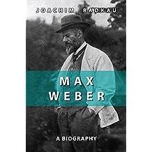 Max Weber: a Biography by Joachim Radkau (2009-01-23)