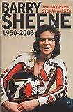 Barry Sheene 1950–2003: The Biography
