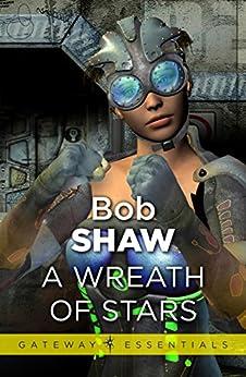 A Wreath of Stars (GOLLANCZ S.F.) by [Shaw, Bob]