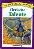 Aus der Trickkiste der Natur. Tierische Talente