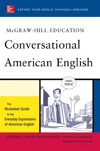 McGraw-Hill's Conversational American English: The Illustrated Guide to Everyday Expressions of American English (McGraw-Hill ESL References) (English Edition)