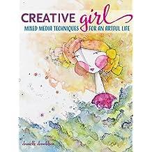 Creativegirl: Mixed Media Techniques for an Artful Life