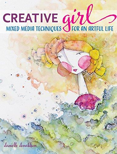 creativeGIRL: Mixed Media Techniques for an Artful Life por Danielle Donaldson
