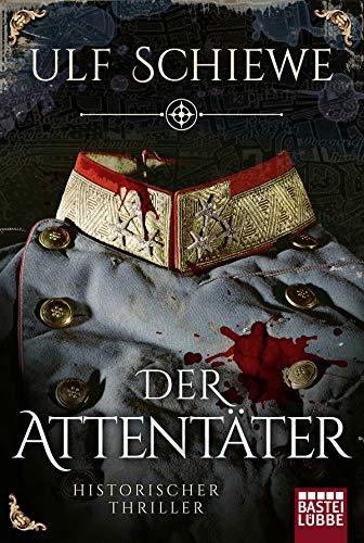 Buchseite und Rezensionen zu 'Der Attentäter: Historischer Thriller' von Ulf Schiewe
