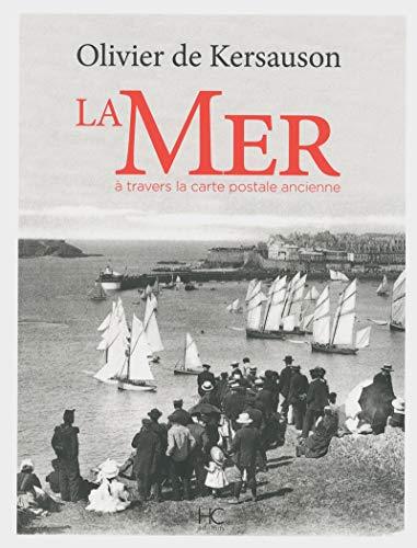 La mer à travers la carte postale ancienne par Olivier de Kersauson