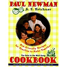 The Hole in the Wall Gang Cookbook: Kid-friendly Recipes for Families