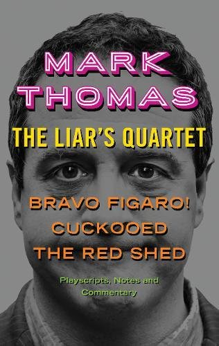 the-liars-quartet-bravo-figaro-cuckooed-the-red-shed-playscripts-notes-and-commentary