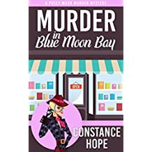 Murder in Blue Moon Bay (Posey Moon Murder Mystery Book 1) (English Edition)