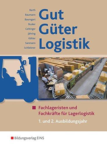 Gut - Güter - Logistik: Fachlageristen und Fachkräfte für Lagerlogistik: 1. und 2. Ausbildungsjahr: Schülerband