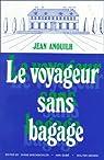 Le Voyageur sans bagage par Anouilh