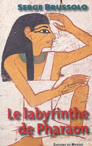 Le labyrinthe de Pharaon par Serge Brussolo