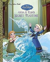 Anna and Elsa's Secret Playtime (Disney Frozen) (Big Golden Book) by Victoria Saxon (2016-07-05)