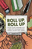 Roll Up, Roll Up: Show Your Cannabis You Care with 20 Unique Ways to Roll Blunts and Joints