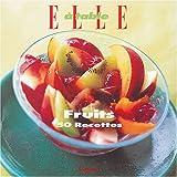 Fruits : 50 recettes (Elle a Table)