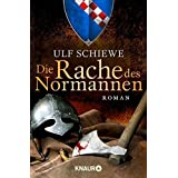 Die Rache des Normannen: Roman (Die Normannensaga)