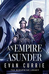 An Empire Asunder (The Scourwind Legacy Book 2)