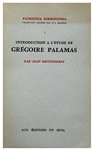 Introduction  l'tude de Grgoire Palamas : Par Jean Meyendorff