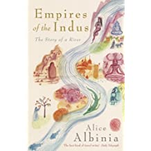 Empires of the Indus: The Story of a River (English Edition)