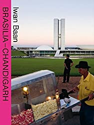 Brasilia-Chandigarh: Living with Modernity