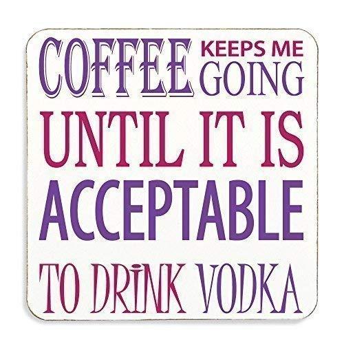 Kaffee Keeps Me Going Until es Ist Akzeptabel To Drink Wodka Neuheit Kork Rückseite Untersetzer Lustig Geschenk Freund Geburtstag Weihnachten