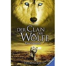 Der Clan der Wölfe, Band 5: Knochenmagier