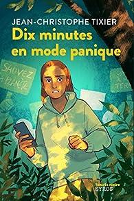 Dix minutes en mode panique par Jean-Christophe Tixier