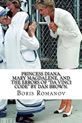 Princess Diana, Mary Magdalene, and the errors of Da Vinci Code by Dan Brown.