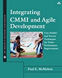 Integrating CMMI and Agile Development: Case Studies and Proven Techniques for Faster Performance Improvement: Case Studies and Proven Techniques for ... (SEI Series in Software Engineering)