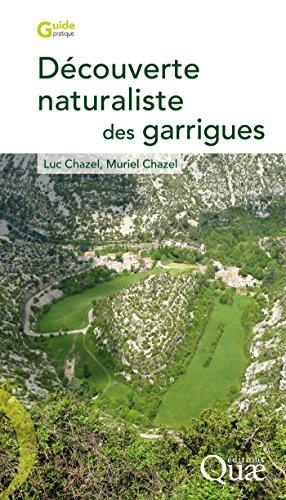 Découverte naturaliste des garrigues (Guide pratique) par Muriel Chazel