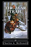 The War Trail: One Early American's Account of the New World.: Volume 1