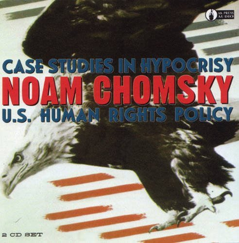 Case Studies in Hypocrisy: U.S. Human Rights Policy by Noam Chomsky (2001-07-01)