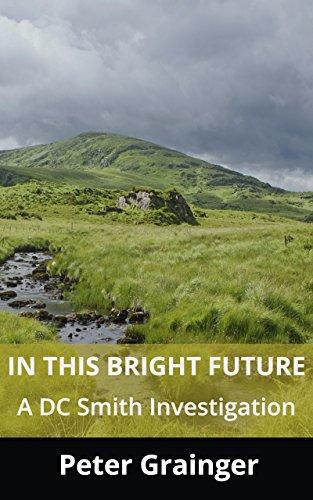 In This Bright Future: A DC Smith Investigation