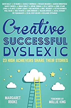 Creative, Successful, Dyslexic: 23 High Achievers Share Their Stories (English Edition) van [Rooke, Margaret]