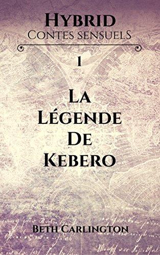 Couverture du livre La légende de Kebero: Hybrid ~ Contes Sensuels