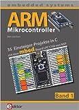 ARM-Mikrocontroller 1: 35 Einsteiger-Projekte in C ( 18. Juni 2012 )