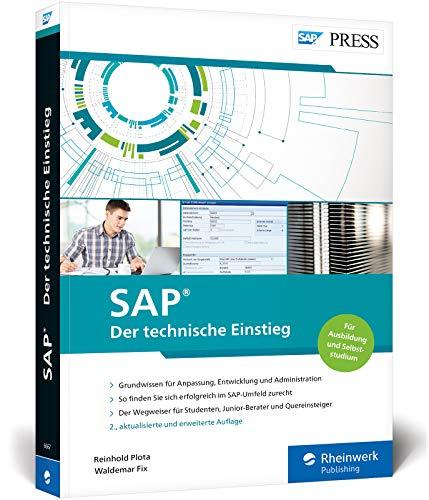 SAP - Der technische Einstieg: SAP-Technologien und Konzepte für Einsteiger - SAP GUI, ABAP, SAP HANA und vieles mehr (SAP PRESS)