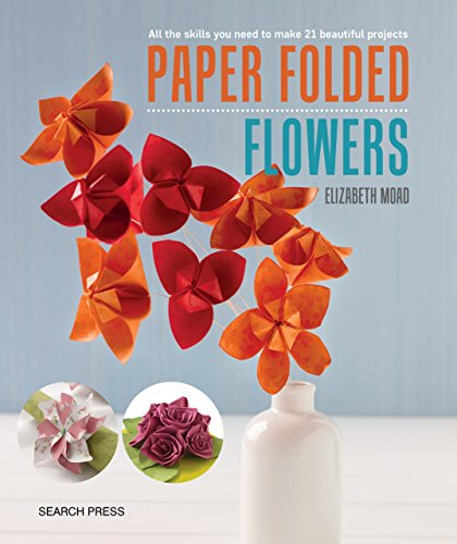 Paper Folded Flowers (English Edition) -