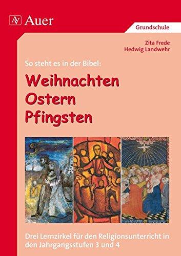 So steht es in der Bibel: Weihnachten, Ostern, Pfingsten: Drei Lernzirkel für den Religionsunterricht zur Bibelarbeit (3. und 4. Klasse)