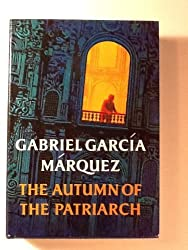 The Autumn of the Patriarch by Gabriel Garcia Marquez (1976-10-30)