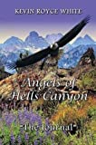 [(Angels of Hells Canyon : The Journal)] [By (author) MR Kevin Royce White ] published on (February, 2013)