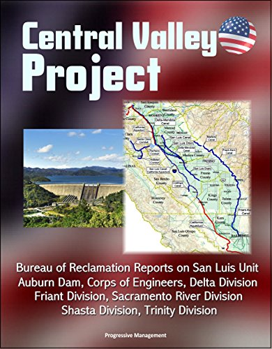 central-valley-project-bureau-of-reclamation-reports-on-san-luis-unit-auburn-dam-corps-of-engineers-
