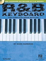 R&B Keyboard: The Complete Guide with CD! (Hal Leonard Keyboard Style) by Mark Harrison (2005-08-01)