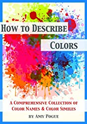 How to Describe Colors: A Comprehensive Collection of Color Names & Color Similes